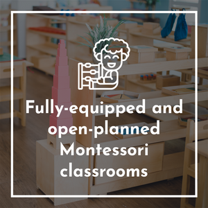 What Makes Us Special: Fully-Equipped and Open-Planned Montessori Classrooms. We are one of the few preschools in Sri Lanka to have fully equipped and open-planned Montessori classrooms.