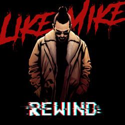 Like Mike - Rewind