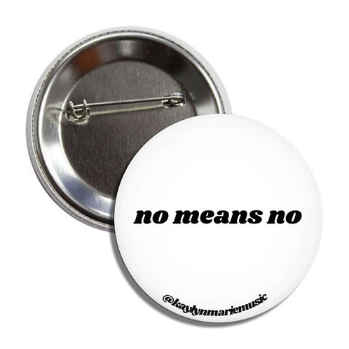 """No Means No"" Pin"