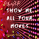 Show Me All Your Moves Artwork.png