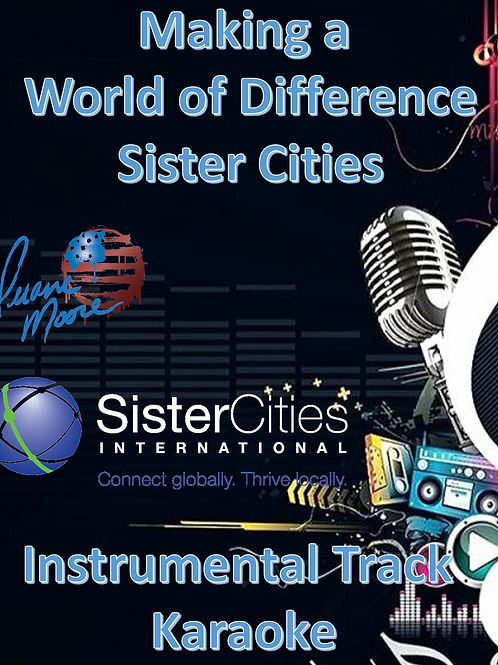 Making a World of Difference/Sister Cities Song (Karaoke Version)