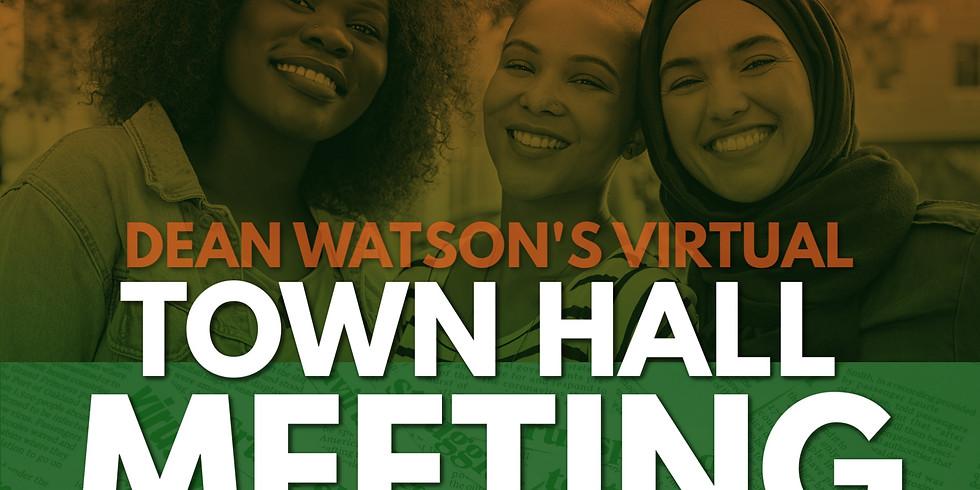 Dean Watson's Virtual Town Hall Meeting