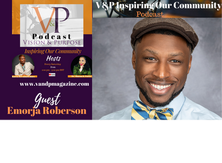 V&P Inspiring Our Community Podcast with Guest Emorja Roberson