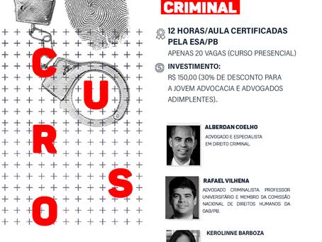 Inscrições abertas para o curso presencial de Iniciação à advocacia criminal