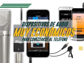 Dispositivos de Audio muy económicos para conectarse al teléfono