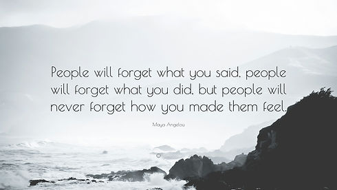 1699261-Maya-Angelou-Quote-People-will-forget-what-you-said-people-will.jpg