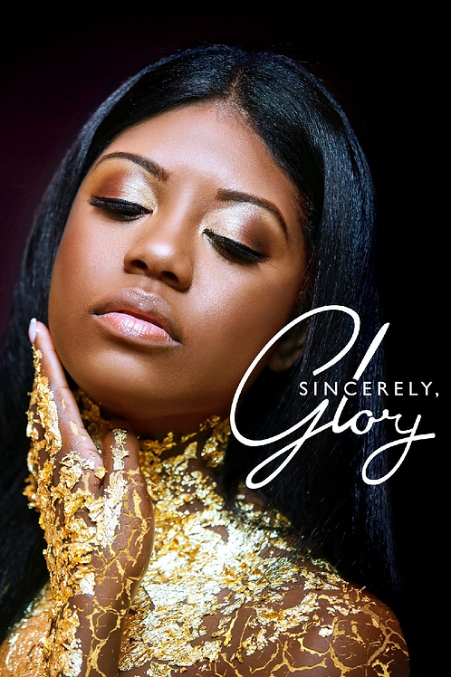 Sincerely, Glory