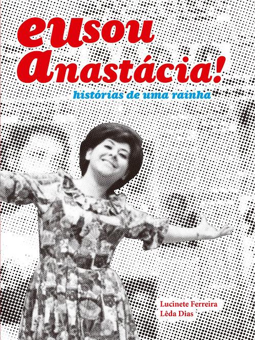 Eusou Anastácia! - história de uma rainha