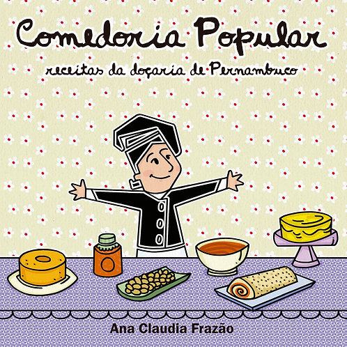 Comedoria Popular - receitas da doçaria de Pernambuco
