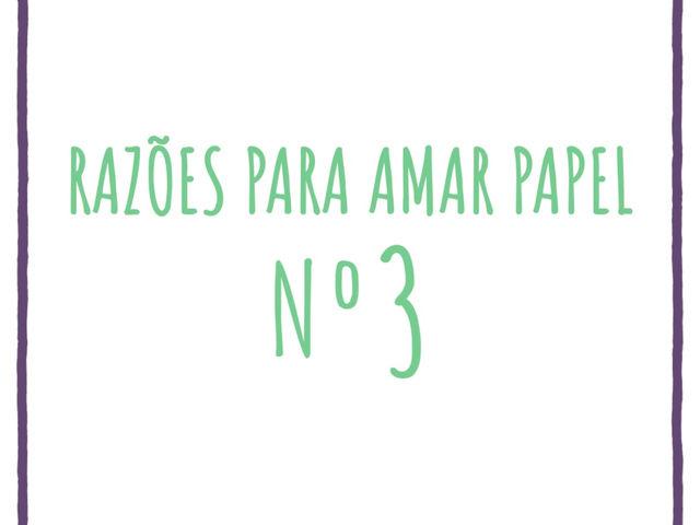Nº 03 da série Razões para Amar Papel