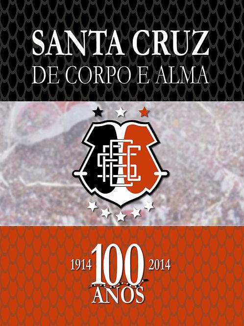 Santa Cruz de Corpo e Alma - 100 Anos