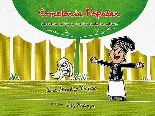 Comedoria Popular - receitas, sabores e saberes da mandioca