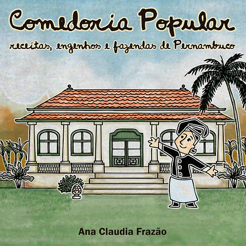 Comedoria Popular - Receitas, Engenhos e Fazendas de Pernambuco