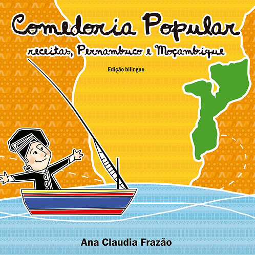 Comedoria Popular - receitas, Pernambuco e Moçambique