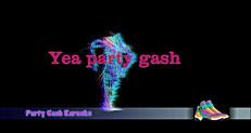 YEA PARTY GASH