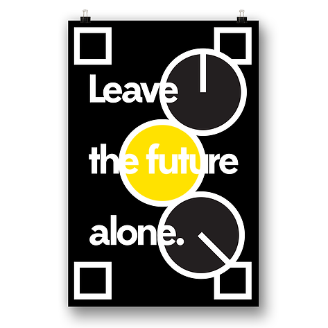 Leave the Future Alone Poster.png