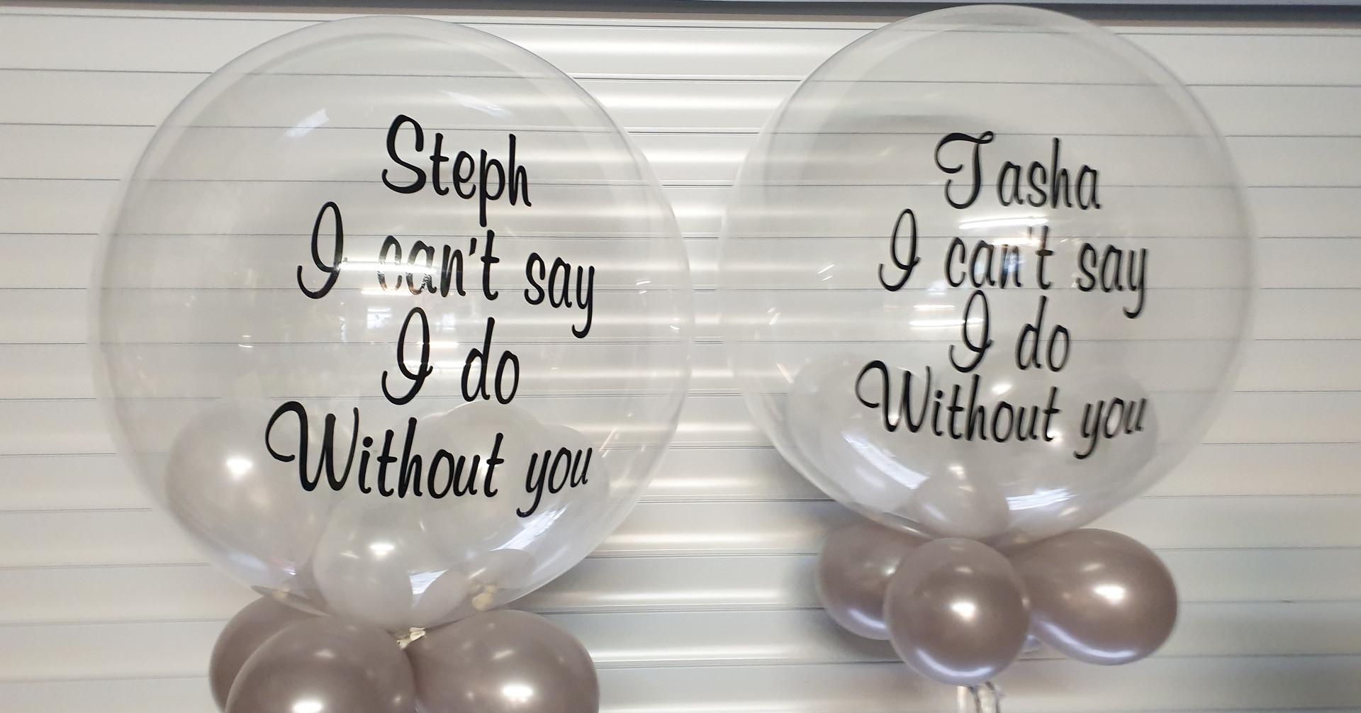 I can't say I do without you bubble balloon