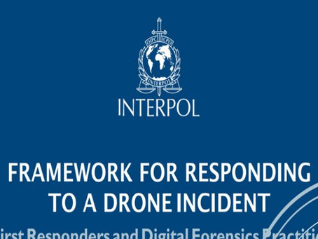 INTERPOL launches framework for response to drone incidents to counteract increasing nefarious usage