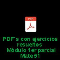 PDFs con ej. resueltos Prácticas 0 a 4 Módulo 1er parcial Mate 51