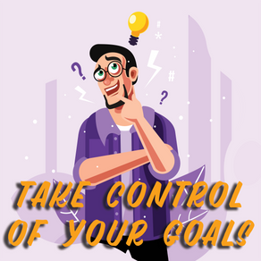 Controlling Our Goals