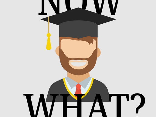 I Just Graduated, Now What?