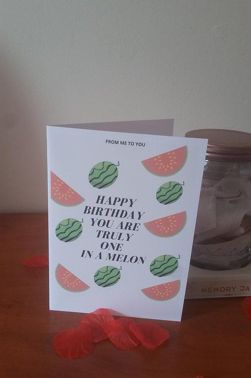 Custom one in a melon birthday card