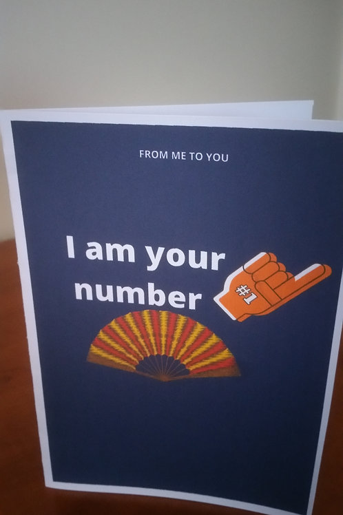 I am your number one fan card