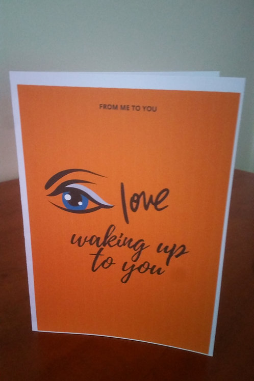 Eye love waking up to you, appreciation card