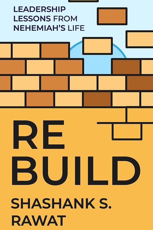 Rebuild - Leadership Lessons from Nehemiah