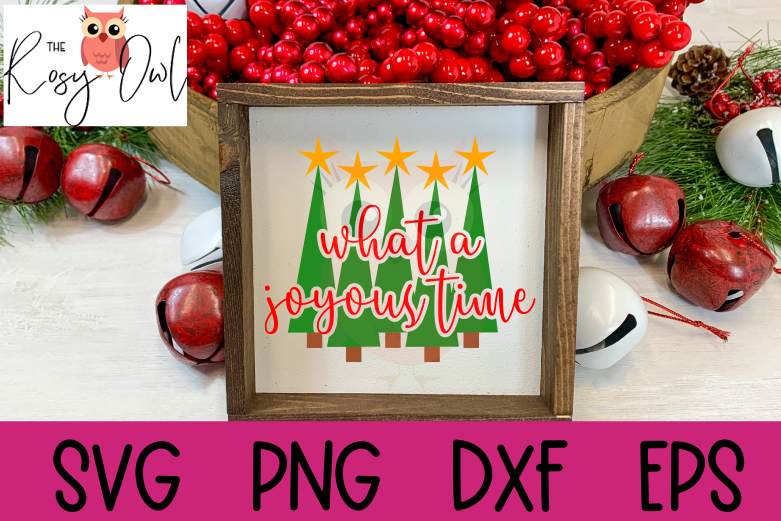 What a Joyous Time SVG | Holiday SVG