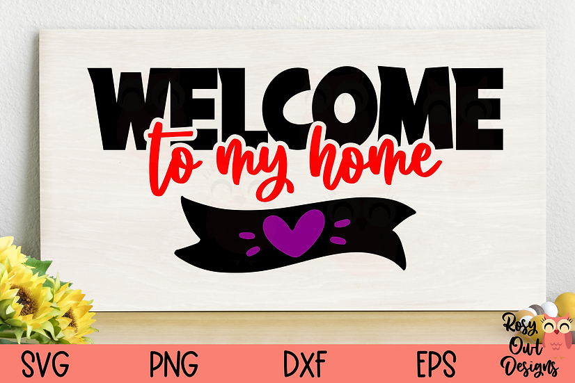 Welcome to My Home SVG | Welcome Sign