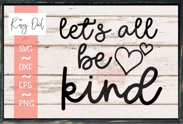 Let's All Be Kind SVG PNG DXF EPS
