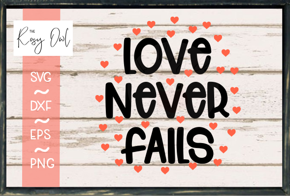 Love Never Fails SVG PNG DXF EPS