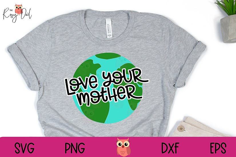Love Your Mother Earth SVG | Earth Day SVG