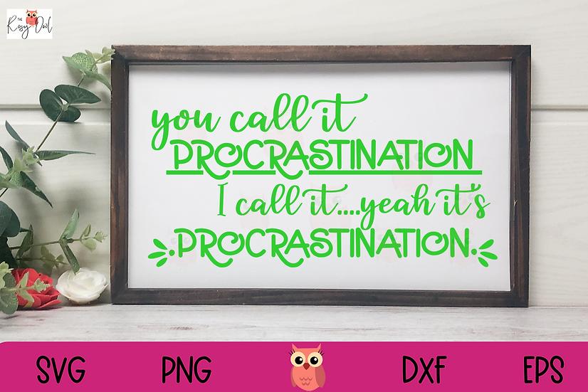 Procrastination SVG | Funny SVG