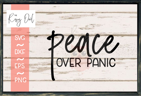 Peace Over Panic SVG PNG DXF EPS