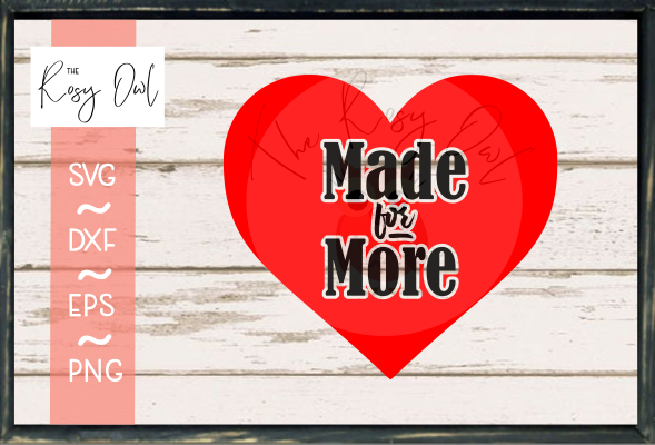 Made for More Heart SVG PNG DXF EPS