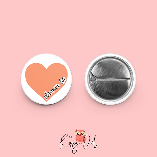 Heart Planner Life 1-inch Pin/Button