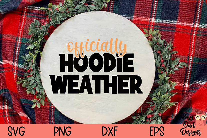 Officially Hoodie Weather SVG   Fall Time SVG
