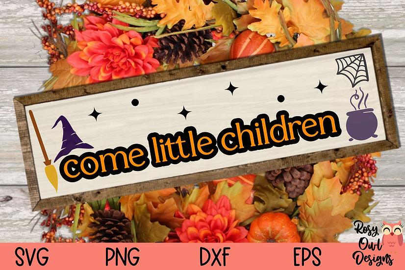 Come Little Children SVG | Halloween SVG