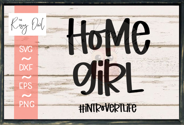 Home Girl #IntrovertLife SVG PNG DXF EPS