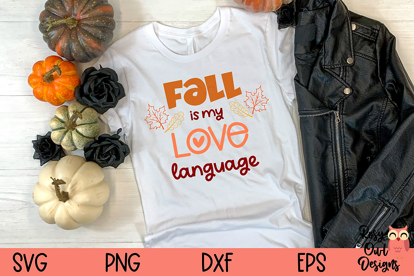 Fall is my Love Language SVG PNG DXF EPS