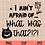 Thumbnail: I Ain't Afraid... SVG PNG DXF EPS