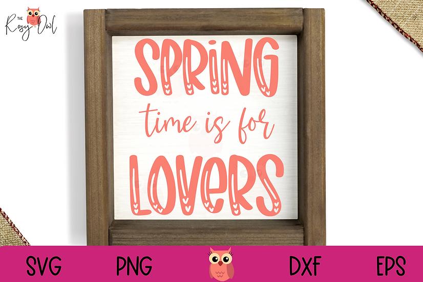 Spring Time is for Lovers SVG | Spring SVG