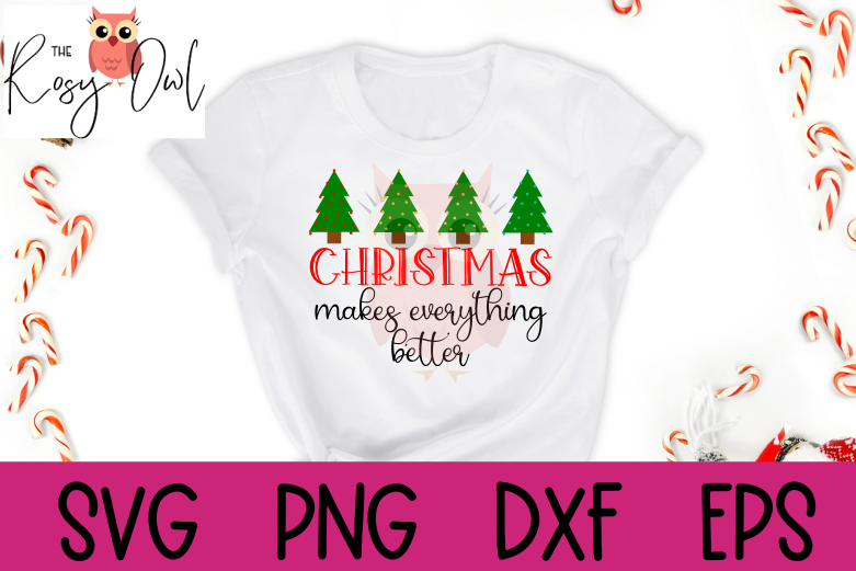 Christmas Makes Everything Better SVG | Christmas SVG