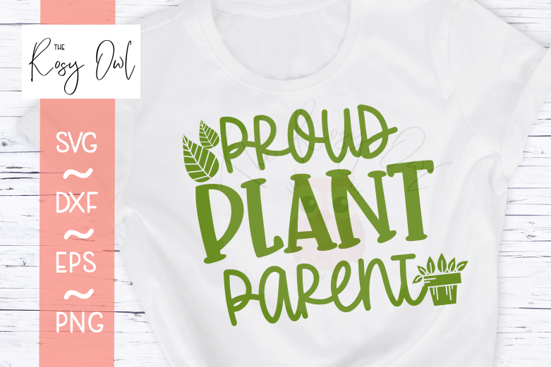 Proud Plant Parent SVG PNG DXF EPS