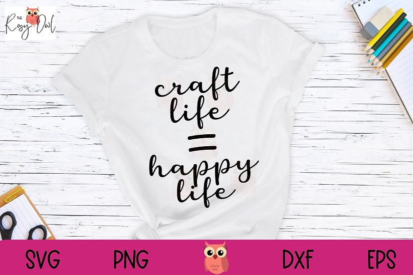 Craft Life Equals Happy Life SVG | Crafter SVG