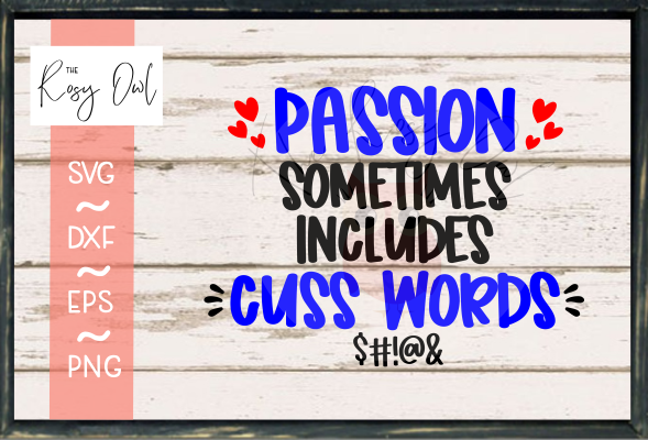 Passion includes Cuss Words SVG PNG DXF EPS