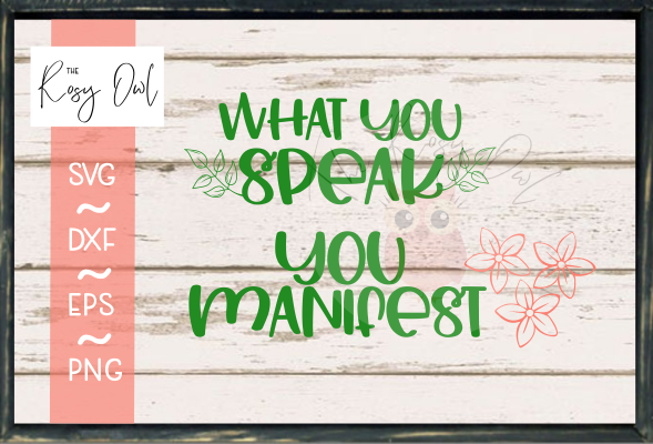 What You Speak, You Manifest SVG PNG DXF EPS