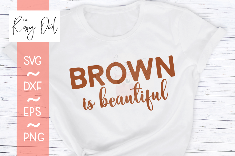 Brown is Beautiful SVG PNG DXF EPS